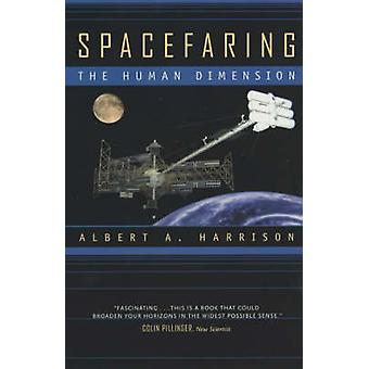Spacefaring - The Human Dimension by Albert A. Harrison - 978052023677