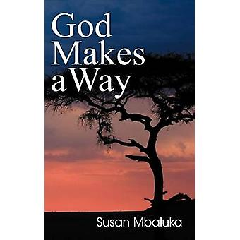 God Makes a Way by Mbaluka & Susan