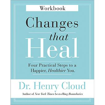 Changes That Heal Workbook by Dr Henry Cloud