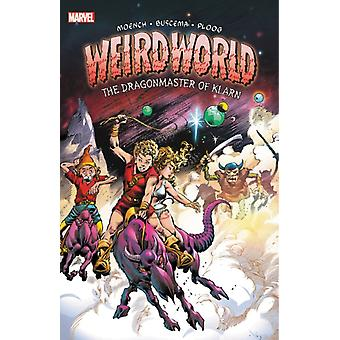 Weirdworld The Dragonmaster Of Klarn by Marvel Comics