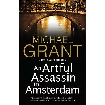 Artful Assassin in Amsterdam by Michael Grant