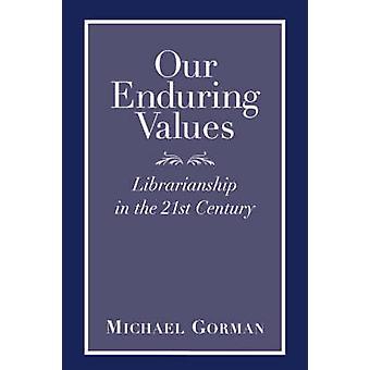 הערכים המתמשכת שלנו-ספרנות במאה ה -21 מאת מיכאל גור