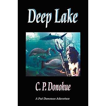 Deep Lake A Pat Donovan Adventure by Donohue & C. P.