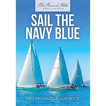 Sail The Navy Blue with This Nautical Log Book by Flash Planners and Notebooks