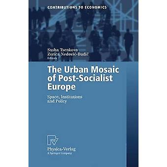 The Urban Mosaic of PostSocialist Europe  Space Institutions and Policy by Tsenkova & Sasha