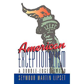 American Exceptionalism A DoubleEdged Sword by Lipset & Seymour Martin