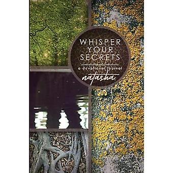 Whisper Your Secrets A Devotional Journal by Natasha