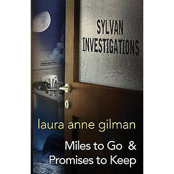 Sylvan Investigations Miles to Go  Promises to Keep by Gilman & Laura Anne