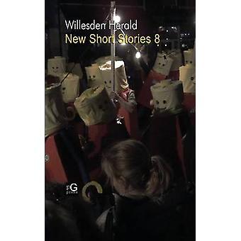 Willesden Herald New Short Stories 8 by Moran & Stephen