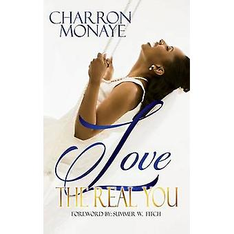 Love The Real You Uncovering your WHY  Affirming Youre Enough by Monaye & Charron