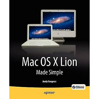 OS X Lion Made Simple by Congress & Axely