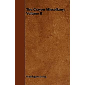 The Crayon Miscellany Volume II by Irving & Washington