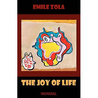 The Joy of Life by Zola & Emile