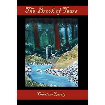 The Brook of Tears by Lassig & Charlene