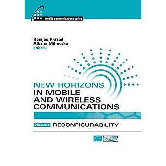 New Horizons In Mobile and Wireless Communications by Prasad & Ramjee