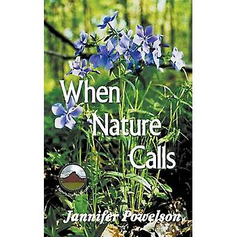 When Nature Calls by Powelson & Jannifer