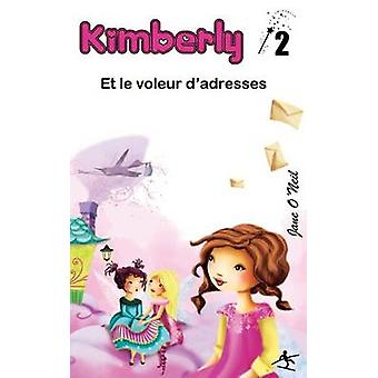 Kimberly et le voleur dadresses by ONeil & Jane