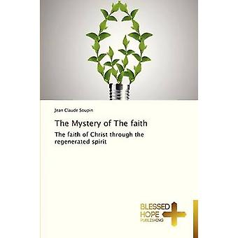 The Mystery of the Faith by Soupin Jean Claude