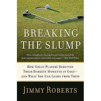 Breaking the Slump by Roberts & Jimmy