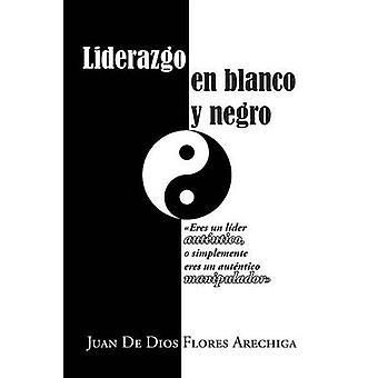 Liderazgo en blanco y negro by Arechiga & Juan De Dios Flores