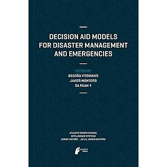 Decision Aid Models for Disaster Management and Emergencies by Vitoriano & Begoa