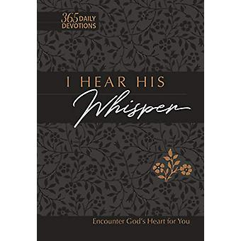 I Hear His Whisper (Faux) - Encounter God's Heart for You by Brian Sim