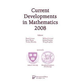 Current Developments in Mathematics 2008 by David Jerison - 978157146