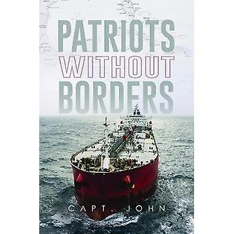 Patriots Without Borders by Capt. John - 9781788236294 Book