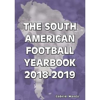 The South American Football Yearbook 2018-2019 by Gabriel Mantz - 978