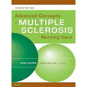 Advanced Concepts in Multiple Sclerosis Nursing (2nd) by June Halper