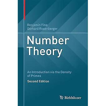 Number Theory - An Introduction via the Density of Primes by Benjamin