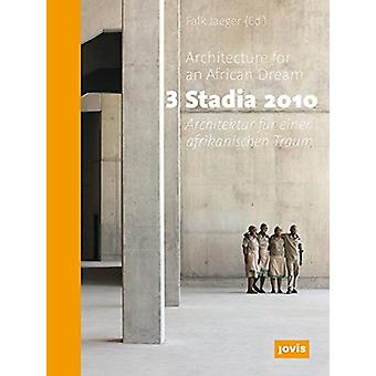 3 Stadia - Architecture for an African Dream - 2010 by Falk Jaeger - 97