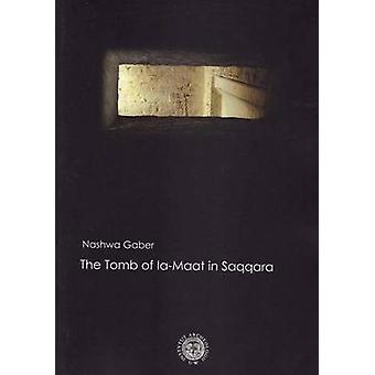 The Tomb of Ia-Maat in Saqqara by Nashwa Gaber - 9788391594162 Book