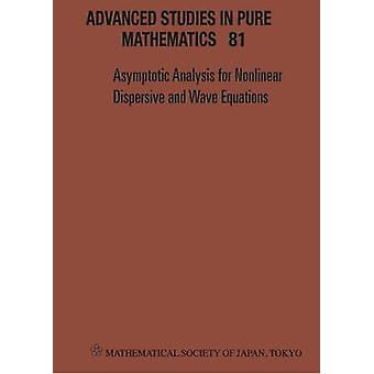 Asymptotic Analysis For Nonlinear Dispersive And Wave Equations - Pro
