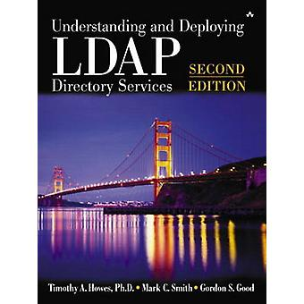 Understanding and Deploying LDAP Directory Services paperback by Tim Howes & Mark C Smith & Gordon S Good