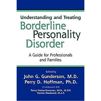 Understanding and Treating Borderline Personality Disorder - A Guide f