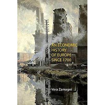 An Economic History of Europe Since 1700 by Vera Zamagni - 9781911116