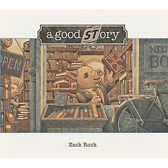 A Good Story by Zack Rock - 9781568462806 Book