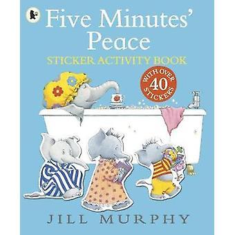 Vijf minuten rust door Jill Murphy