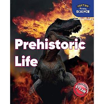 Foxton Primary Science - Prehistoric Life (Upper KS2 Science) by Nicho