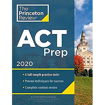 Cracking the ACT with 6 Practice Tests - 2020 Edition by Princeton Rev