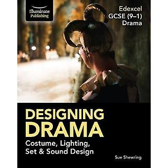 Edexcel GCSE 91 Drama Designing Drama Costume Lighting