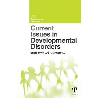 Current Issues in Developmental Disorders by Chloe R. Marshall - 9781