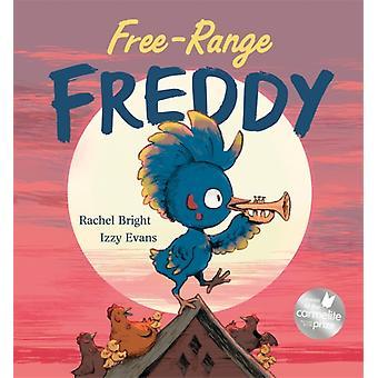 FreeRange Freddy-tekijä Bright & Rachel