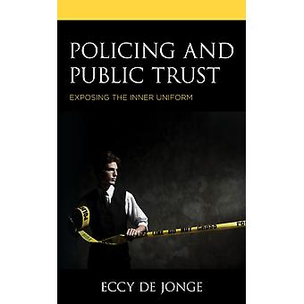 Policing and Public Trust by Eccy de Jonge