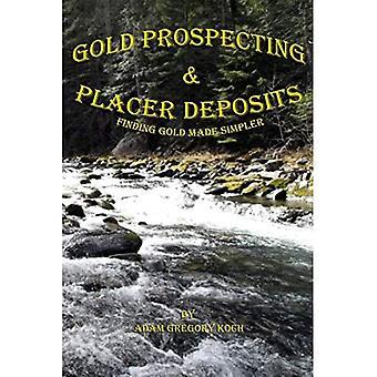 Guldprospektering och placer-insättningar: Att hitta guld gjort enklare
