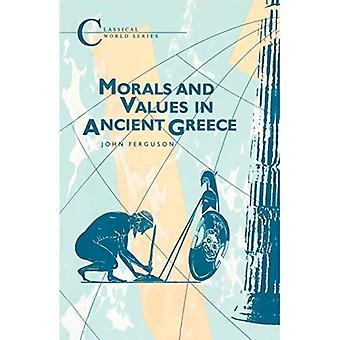 Morals and Values in Ancient Greece - Classical World Series