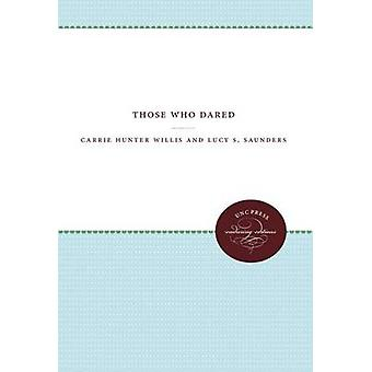 Those Who Dared door Lucy S. Saunders - 9781469609638 Boek
