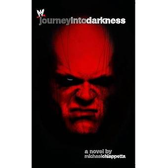 Journey Into Darkness - The Unauthorized History of Kane by Michael Ch