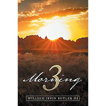 Morning 3 by William Irvin Butler III - 9781684706402 Book